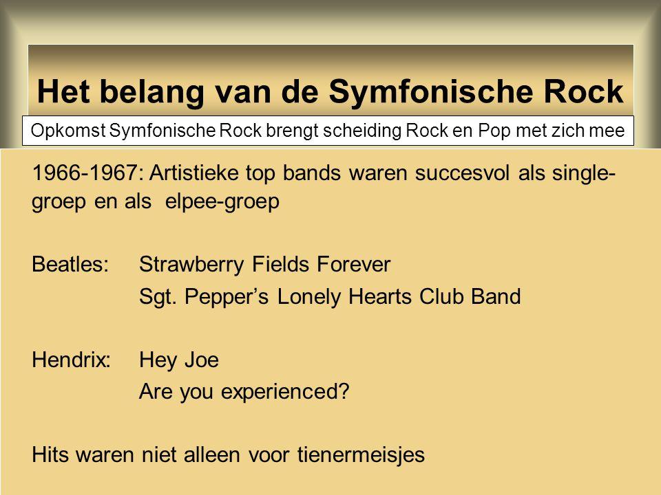 Het belang van de Symfonische Rock 1966-1967: Artistieke top bands waren succesvol als single- groep en als elpee-groep Beatles: Strawberry Fields For