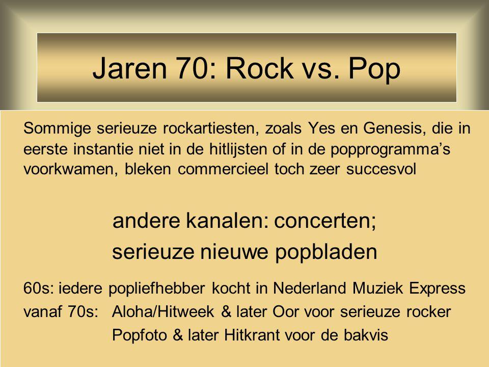 Sommige serieuze rockartiesten, zoals Yes en Genesis, die in eerste instantie niet in de hitlijsten of in de popprogramma's voorkwamen, bleken commerc
