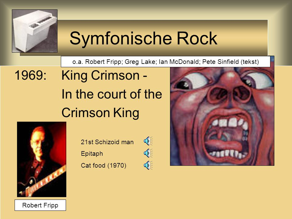 1969: King Crimson - In the court of the Crimson King Symfonische Rock Robert Fripp 21st Schizoid man Epitaph Cat food (1970) o.a.