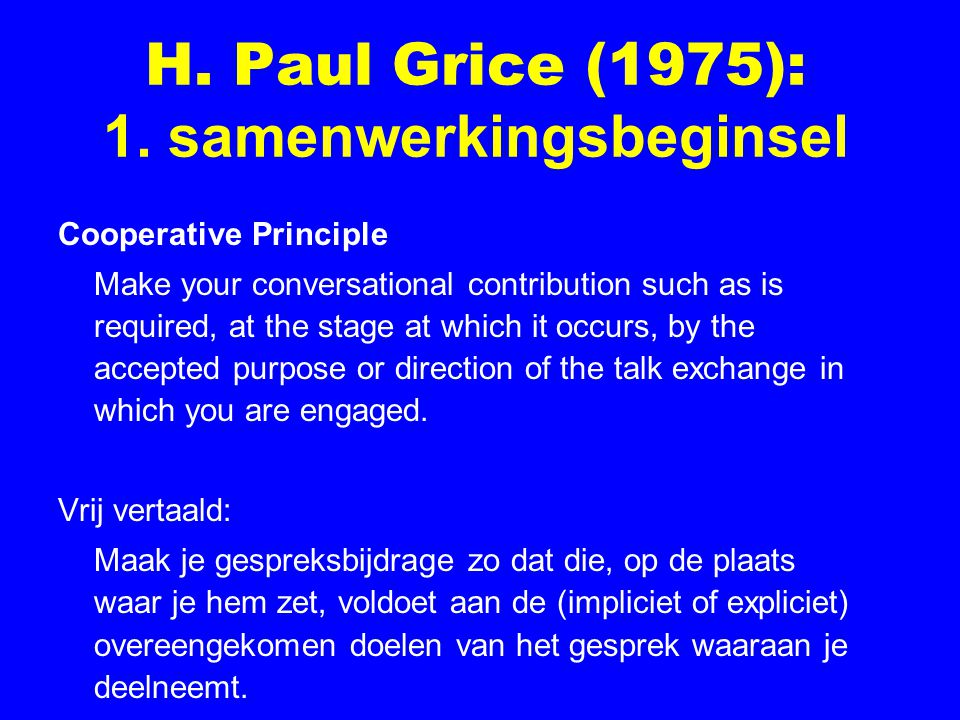 H.Paul Grice (1975): 1.
