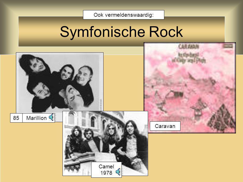 Symfonische (Hard-) Rock Niet alle groepen zijn even makkelijk in te delen: bijv.