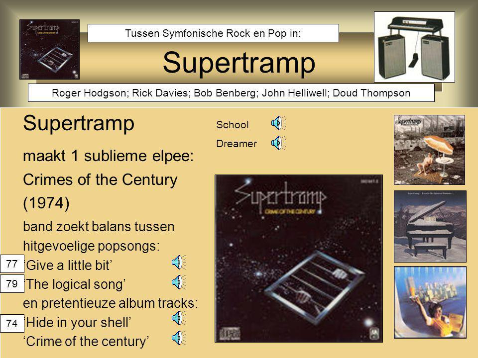 Supertramp maakt 1 sublieme elpee: Crimes of the Century (1974) band zoekt balans tussen hitgevoelige popsongs: 'Give a little bit' 'The logical song'