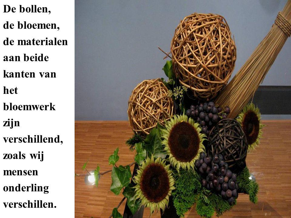 De bollen, de bloemen, de materialen aan beide kanten van het bloemwerk zijn verschillend, zoals wij mensen onderling verschillen.
