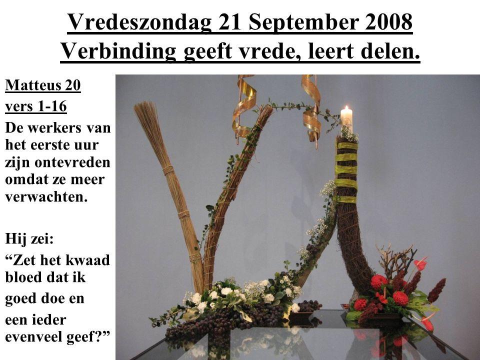 Vredeszondag 21 September 2008 Verbinding geeft vrede, leert delen.