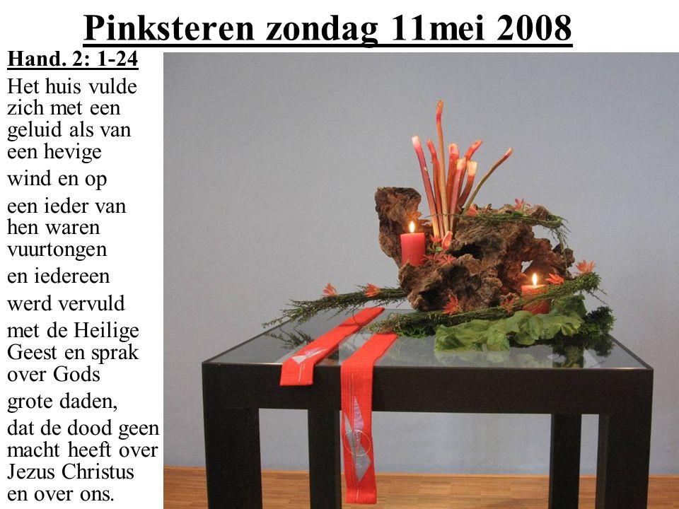 Pinksteren zondag 11mei 2008 Hand.