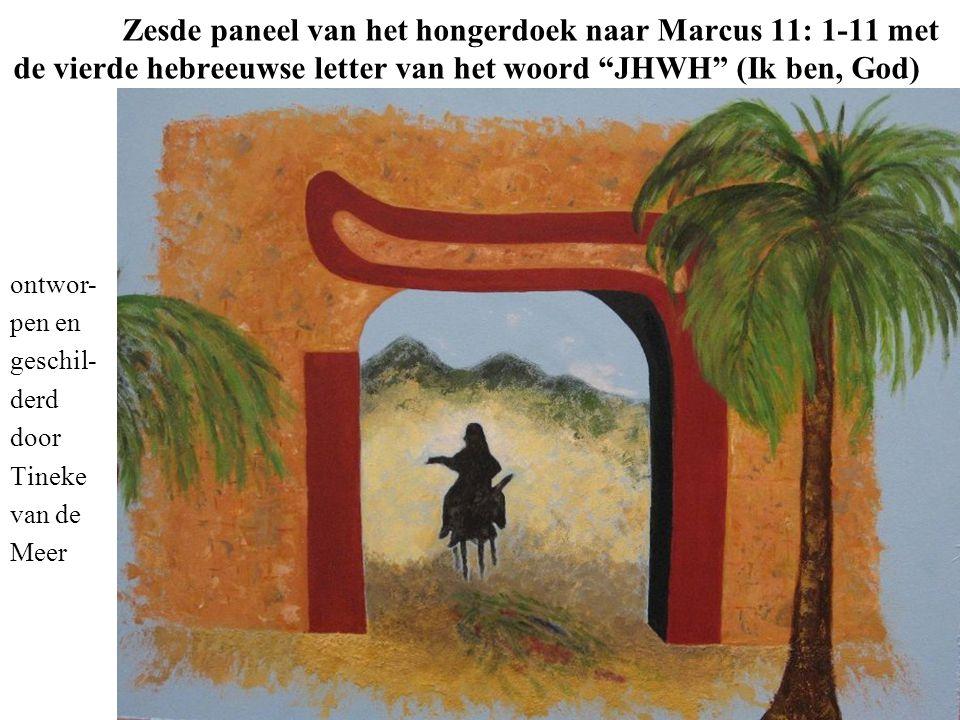 """Zesde paneel van het hongerdoek naar Marcus 11: 1-11 met de vierde hebreeuwse letter van het woord """"JHWH"""" (Ik ben, God) ontwor- pen en geschil- derd d"""