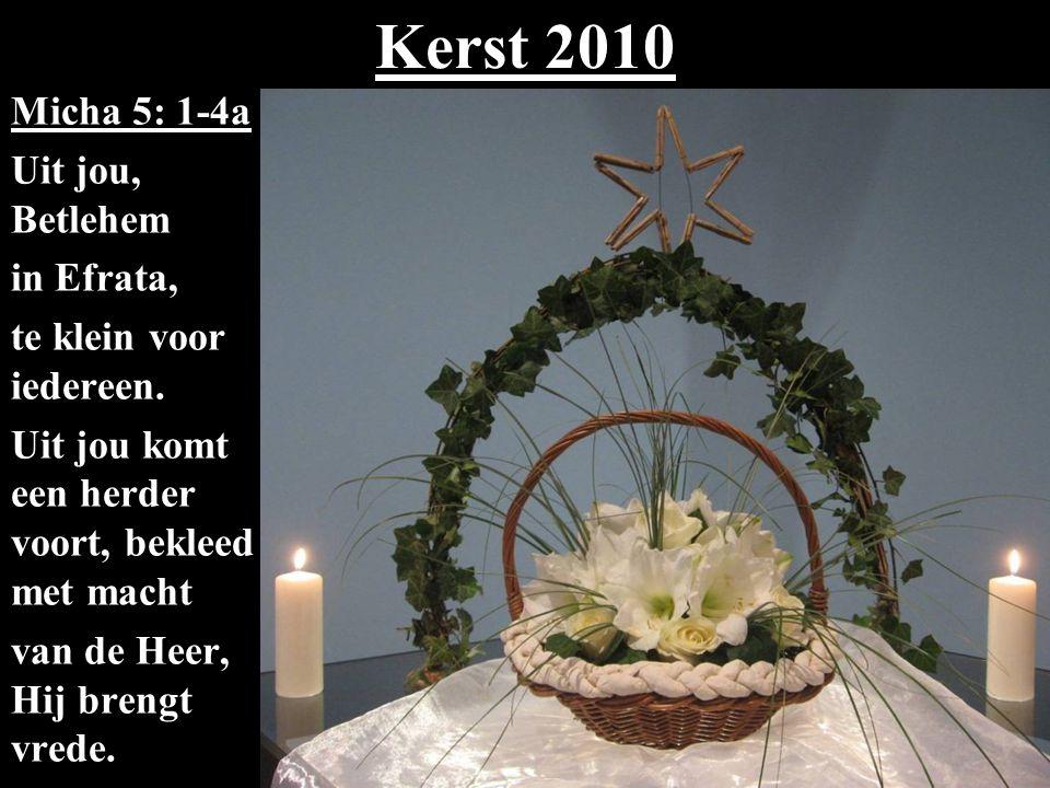 Kerst 2010 Micha 5: 1-4a Uit jou, Betlehem in Efrata, te klein voor iedereen.