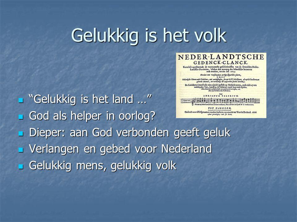 """Gelukkig is het volk """"Gelukkig is het land …"""" """"Gelukkig is het land …"""" God als helper in oorlog? God als helper in oorlog? Dieper: aan God verbonden g"""
