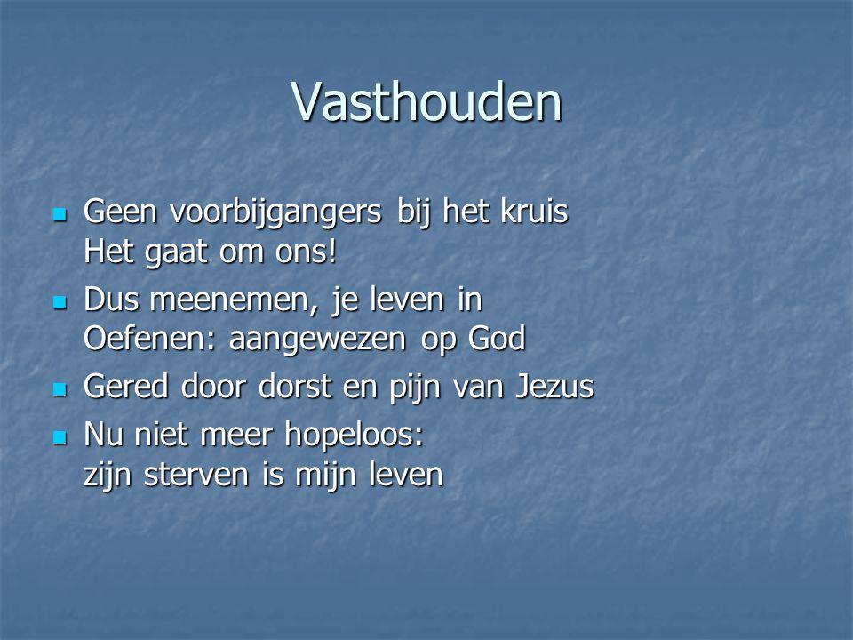 Vasthouden Geen voorbijgangers bij het kruis Het gaat om ons.