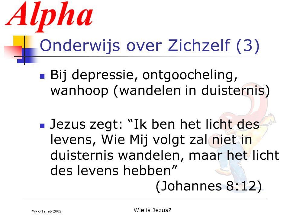 """WPR/19 feb 2002 Wie is Jezus? Onderwijs over Zichzelf (3) Bij depressie, ontgoocheling, wanhoop (wandelen in duisternis) Jezus zegt: """"Ik ben het licht"""