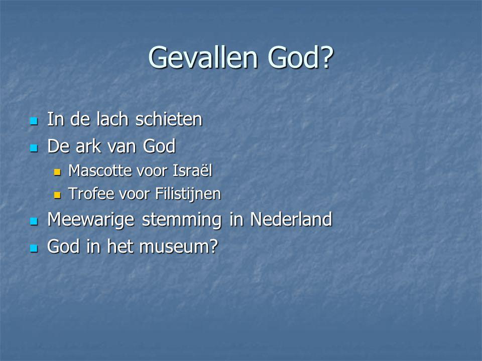 Gevallen God? In de lach schieten In de lach schieten De ark van God De ark van God Mascotte voor Israël Mascotte voor Israël Trofee voor Filistijnen