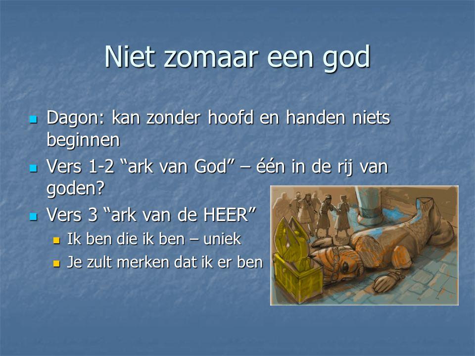 """Niet zomaar een god Dagon: kan zonder hoofd en handen niets beginnen Dagon: kan zonder hoofd en handen niets beginnen Vers 1-2 """"ark van God"""" – één in"""