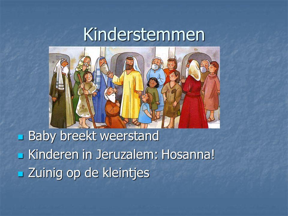Kinderstemmen Baby breekt weerstand Baby breekt weerstand Kinderen in Jeruzalem: Hosanna.