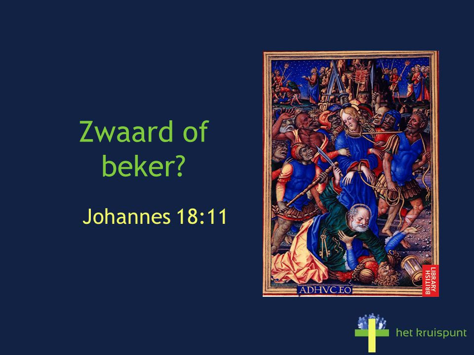 Zwaard of beker? Johannes 18:11