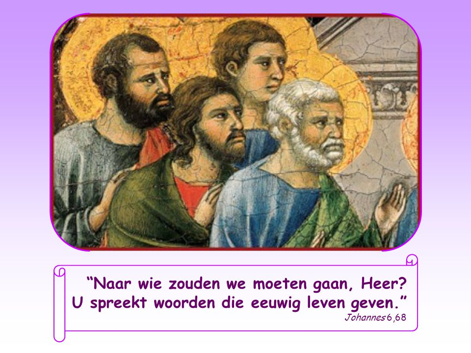 """Toen Jezus merkte dat enkele leerlingen zich terugtrokken, zei Hij tot de twaalf apostelen: """"Willen jullie soms ook weggaan?"""" Petrus was intussen volk"""