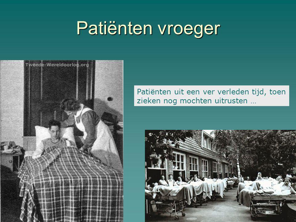 Patiënten vroeger Patiënten uit een ver verleden tijd, toen zieken nog mochten uitrusten …