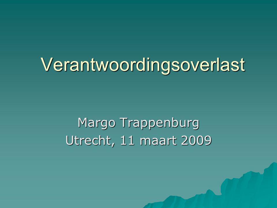 Verantwoordingsoverlast Margo Trappenburg Utrecht, 11 maart 2009