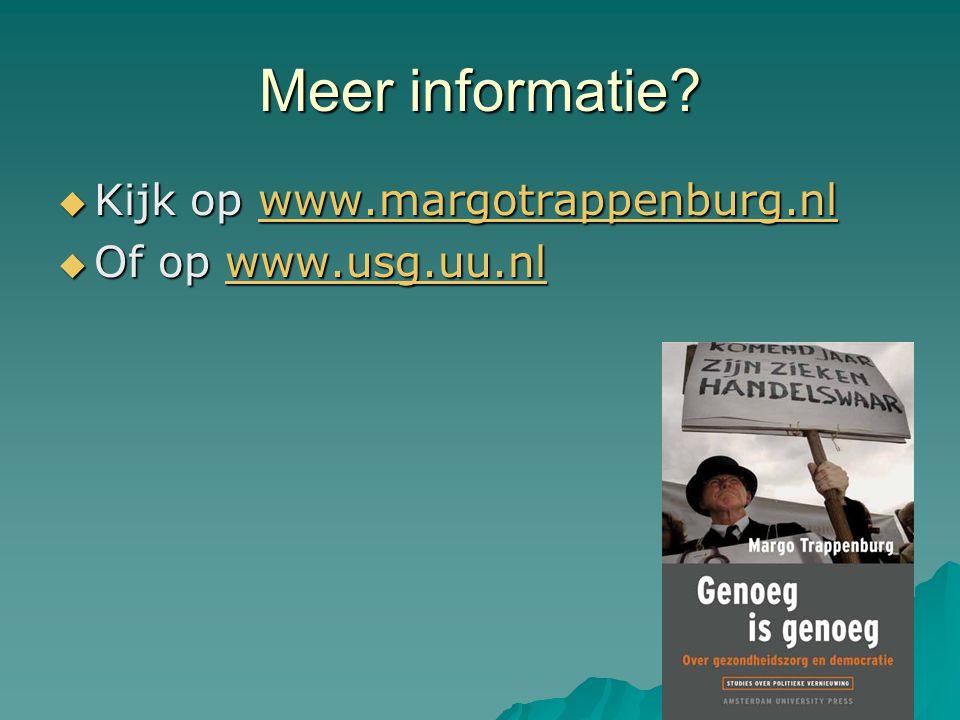 Meer informatie?  Kijk op www.margotrappenburg.nl www.margotrappenburg.nl  Of op www.usg.uu.nl www.usg.uu.nl