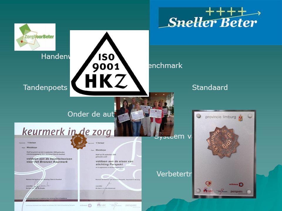 Handenwas protocol Tandenpoets protocol Richtlijn vallen Onder de auto kruip protocol Veiligheidsvoorschriften Keurmerk Benchmark Standaard Systeem van kwaliteitszorg Verbetertraject