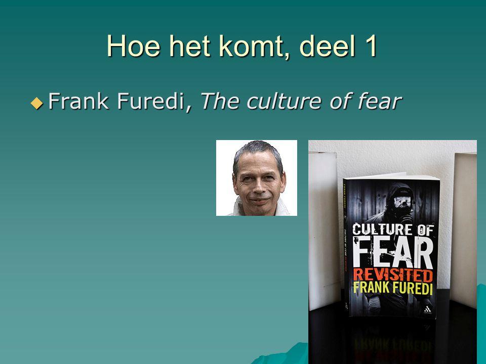 Hoe het komt, deel 1  Frank Furedi, The culture of fear