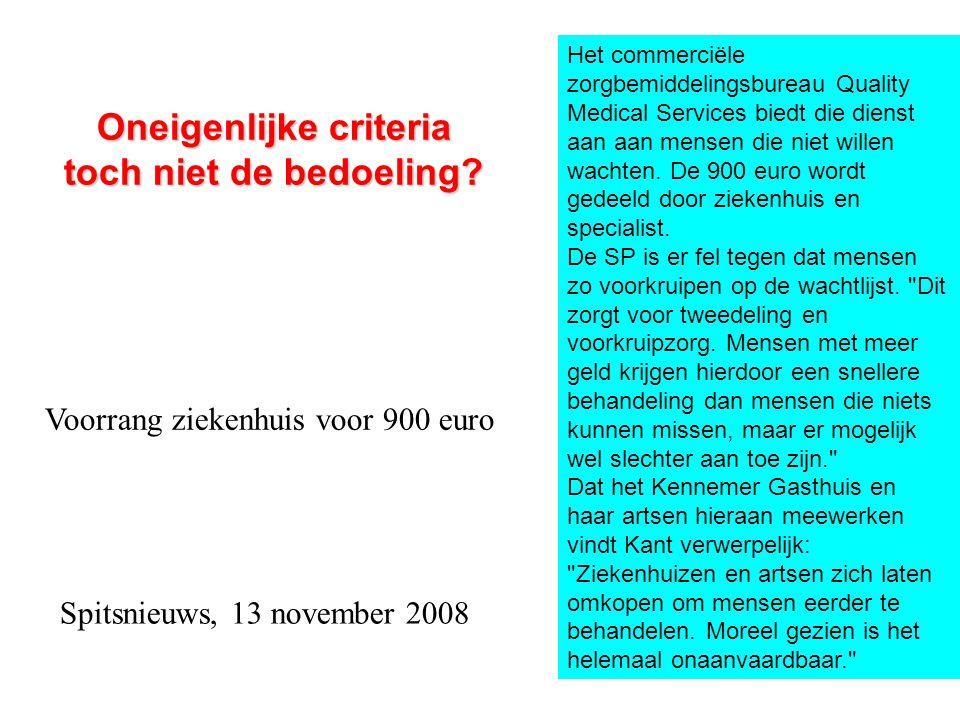 Oneigenlijke criteria toch niet de bedoeling? Voorrang ziekenhuis voor 900 euro Het commerciële zorgbemiddelingsbureau Quality Medical Services biedt