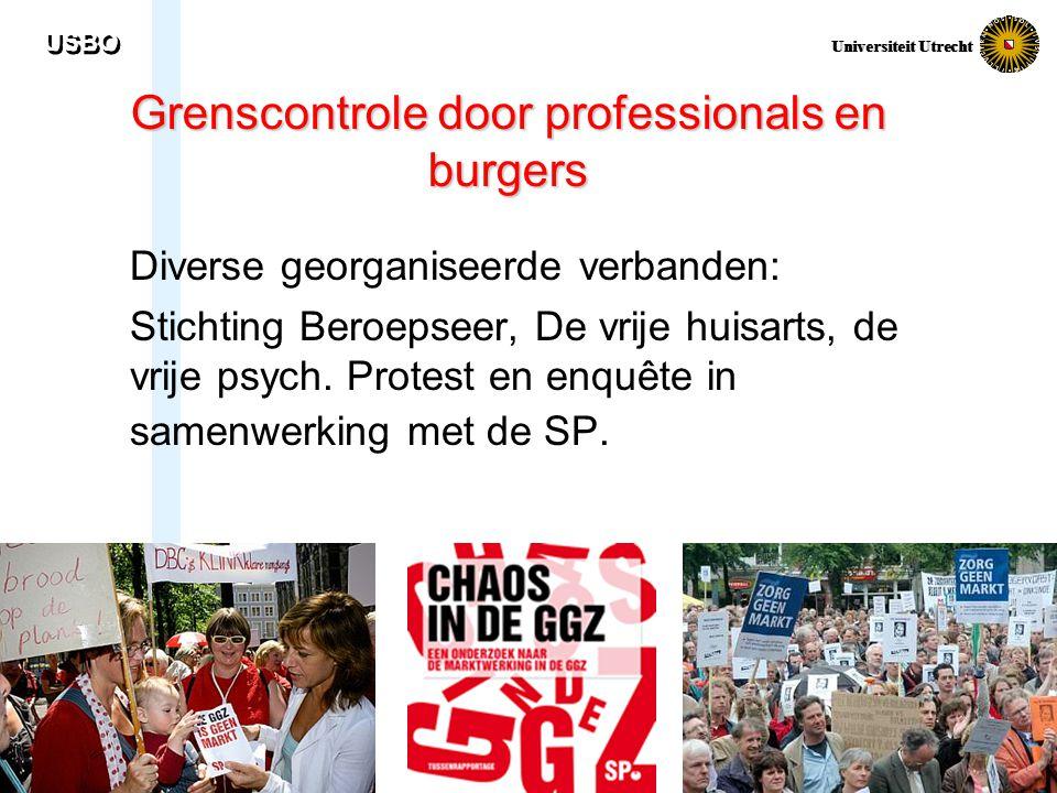 USBO Universiteit Utrecht Grenscontrole door professionals en burgers Diverse georganiseerde verbanden: Stichting Beroepseer, De vrije huisarts, de vr