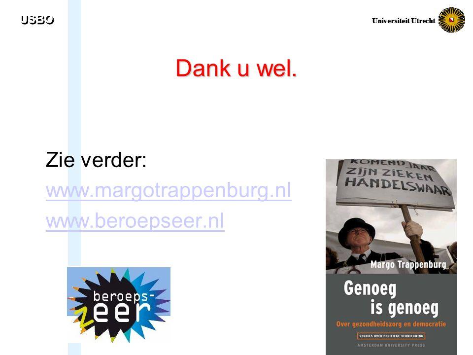 USBO Universiteit Utrecht Dank u wel. Zie verder: www.margotrappenburg.nl www.beroepseer.nl