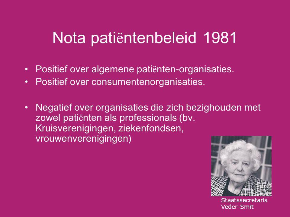 Nota pati ë ntenbeleid 1981 Positief over algemene pati ë nten-organisaties.