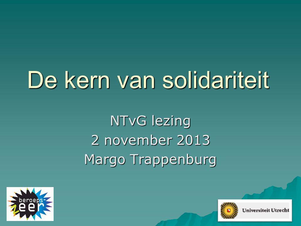 De kern van solidariteit NTvG lezing 2 november 2013 Margo Trappenburg