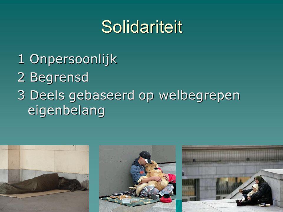 Solidariteit 1 Onpersoonlijk 2 Begrensd 3 Deels gebaseerd op welbegrepen eigenbelang