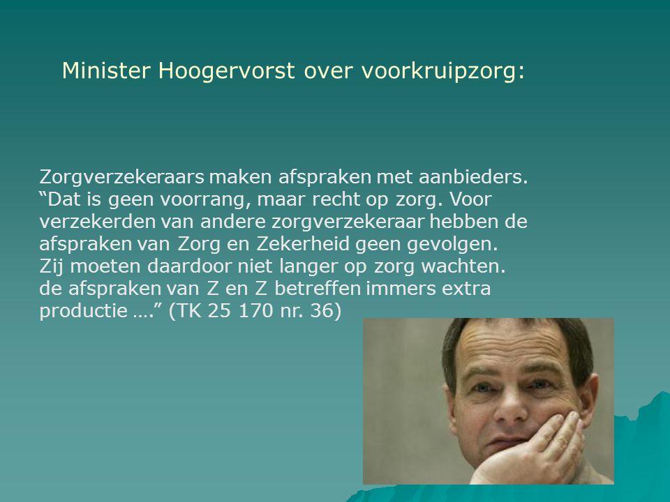 """Minister Hoogervorst over voorkruipzorg: Zorgverzekeraars maken afspraken met aanbieders. """"Dat is geen voorrang, maar recht op zorg. Voor verzekerden"""