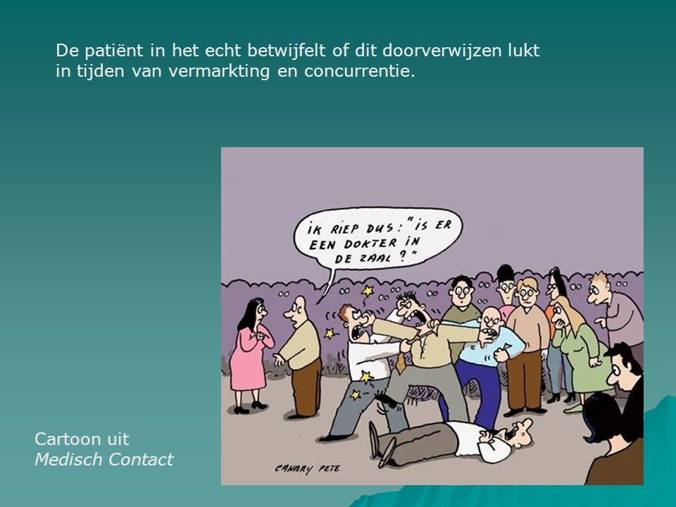 De patiënt in het echt betwijfelt of dit doorverwijzen lukt in tijden van vermarkting en concurrentie.