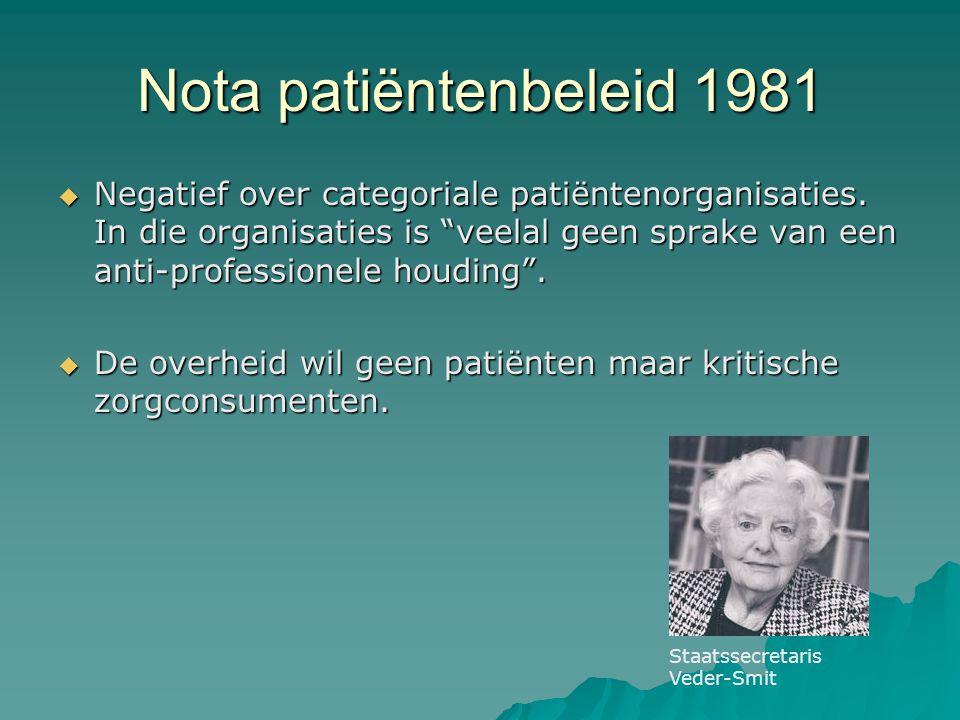 Nota patiëntenbeleid 1981  Negatief over categoriale patiëntenorganisaties.