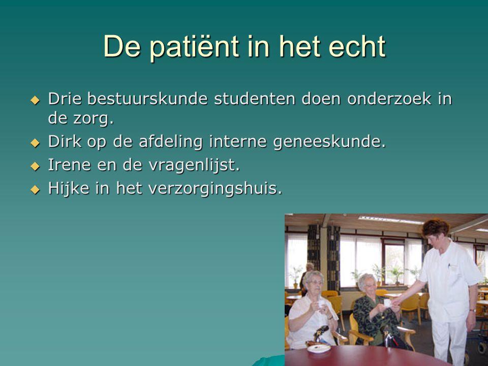 De patiënt in het echt  Drie bestuurskunde studenten doen onderzoek in de zorg.