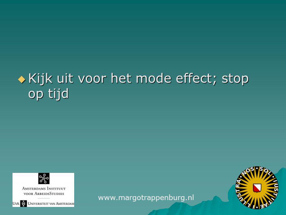  Kijk uit voor het mode effect; stop op tijd www.margotrappenburg.nl