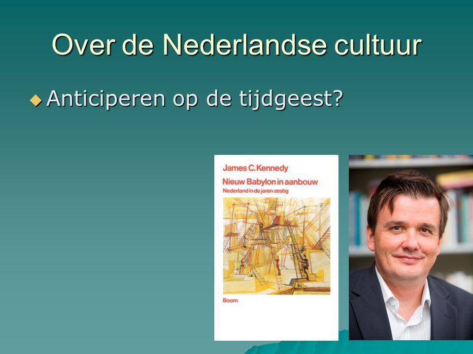 Over de Nederlandse cultuur  Anticiperen op de tijdgeest?