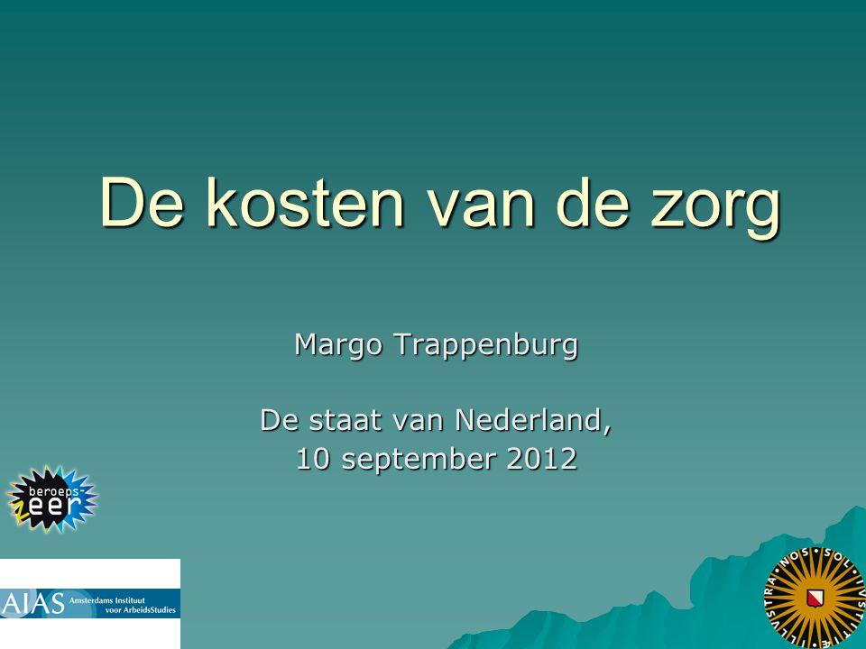 De kosten van de zorg Margo Trappenburg De staat van Nederland, 10 september 2012