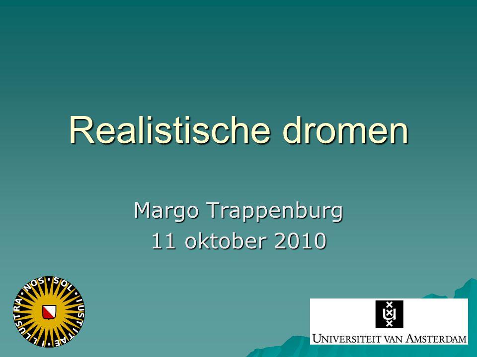 Realistische dromen Margo Trappenburg 11 oktober 2010