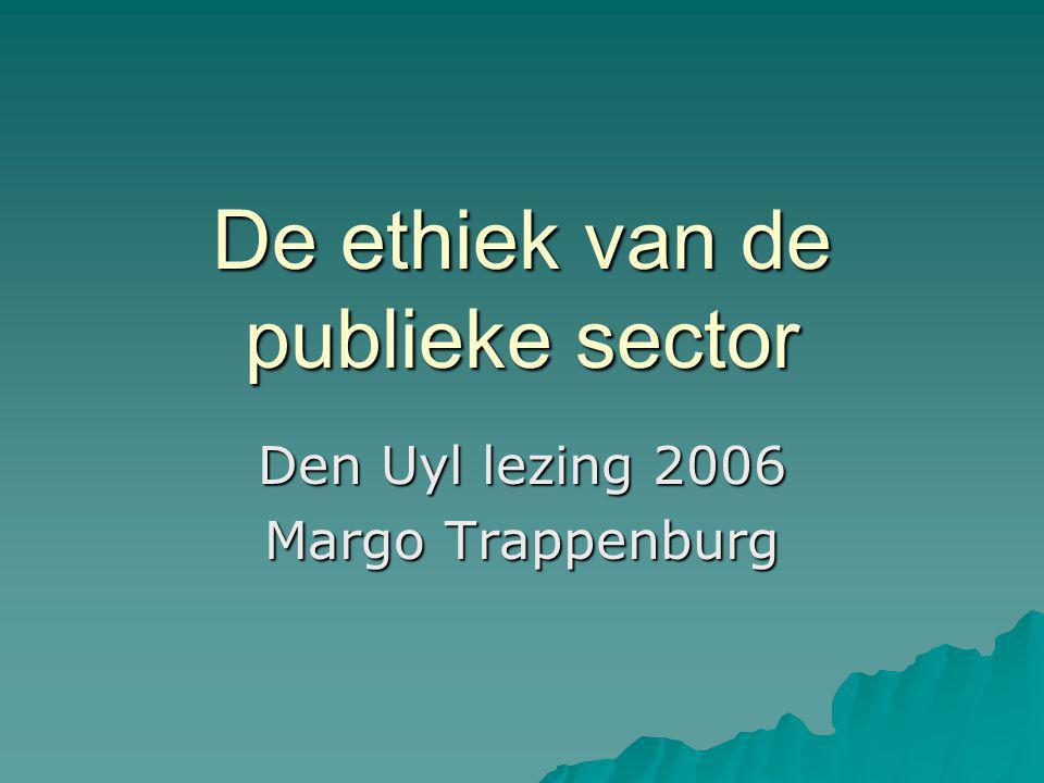 De ethiek van de publieke sector Den Uyl lezing 2006 Margo Trappenburg