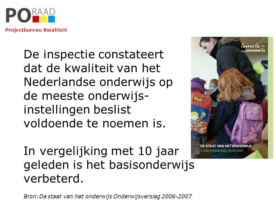 De inspectie constateert dat de kwaliteit van het Nederlandse onderwijs op de meeste onderwijs- instellingen beslist voldoende te noemen is. In vergel