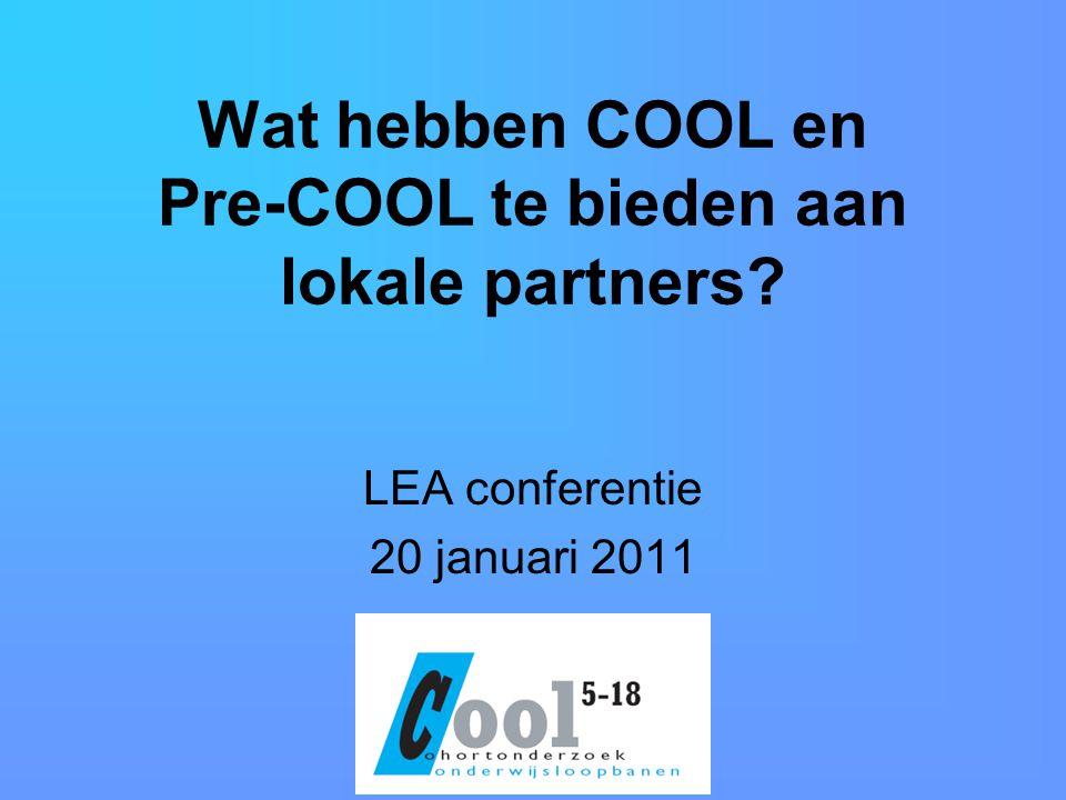 Wat hebben COOL en Pre-COOL te bieden aan lokale partners LEA conferentie 20 januari 2011