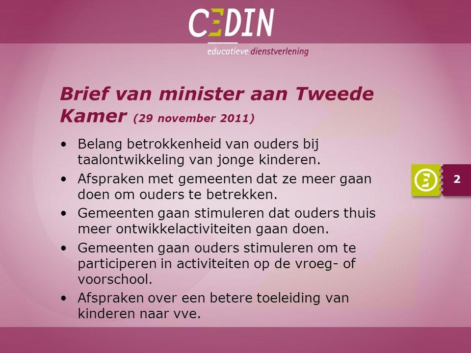 Brief van minister aan Tweede Kamer (29 november 2011) Belang betrokkenheid van ouders bij taalontwikkeling van jonge kinderen.