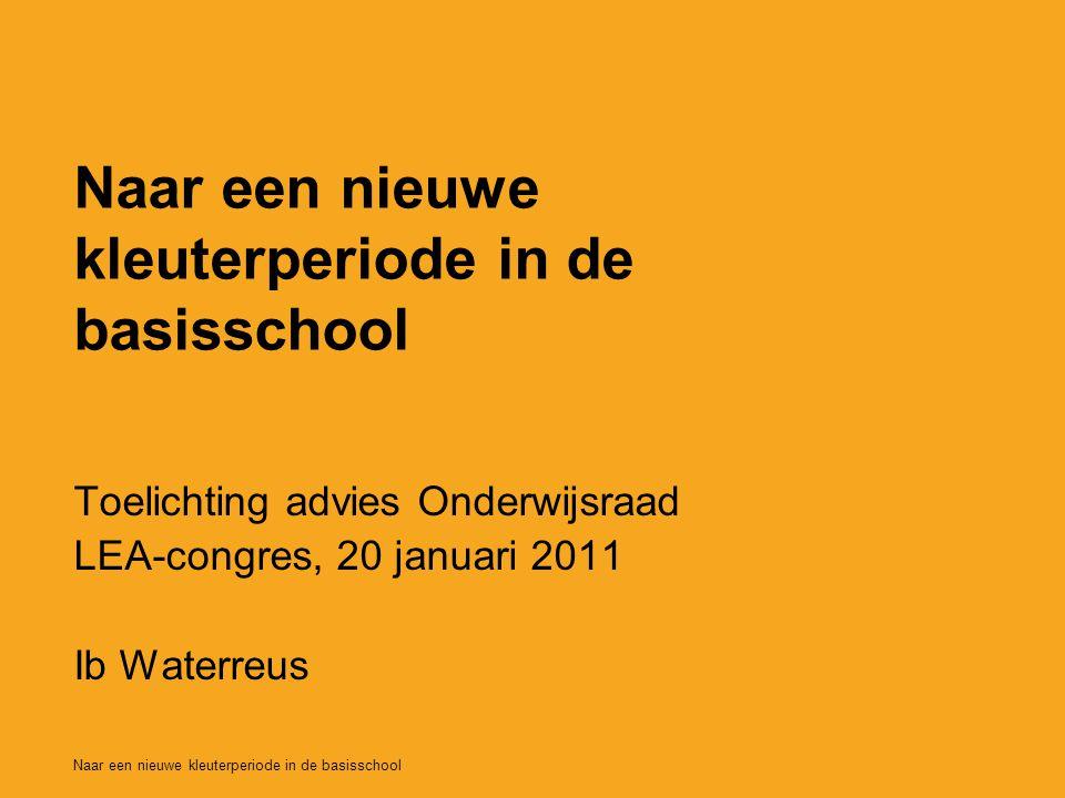 Toelichting advies Onderwijsraad LEA-congres, 20 januari 2011 Ib Waterreus