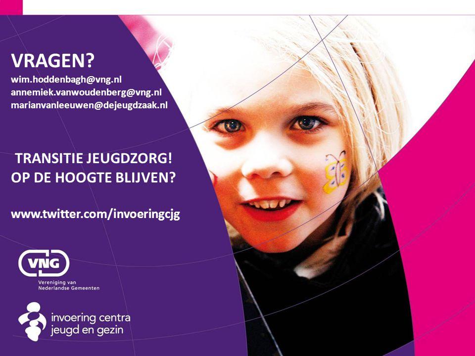 VRAGEN? wim.hoddenbagh@vng.nl annemiek.vanwoudenberg@vng.nl marianvanleeuwen@dejeugdzaak.nl TRANSITIE JEUGDZORG! OP DE HOOGTE BLIJVEN? www.twitter.com