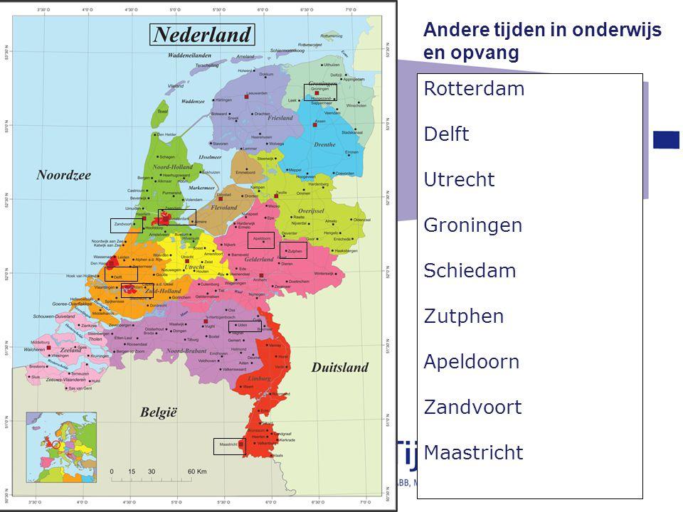 Andere tijden in onderwijs en opvang Rotterdam Delft Utrecht Groningen Schiedam Zutphen Apeldoorn Zandvoort Maastricht