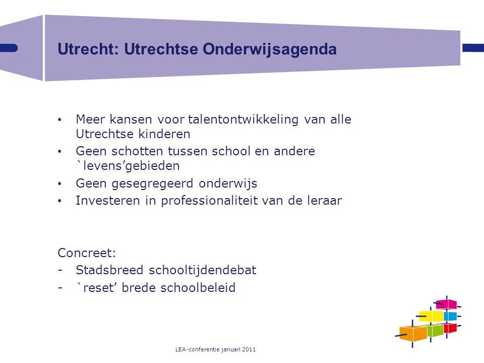 Utrecht: Utrechtse Onderwijsagenda Meer kansen voor talentontwikkeling van alle Utrechtse kinderen Geen schotten tussen school en andere `levens'gebie