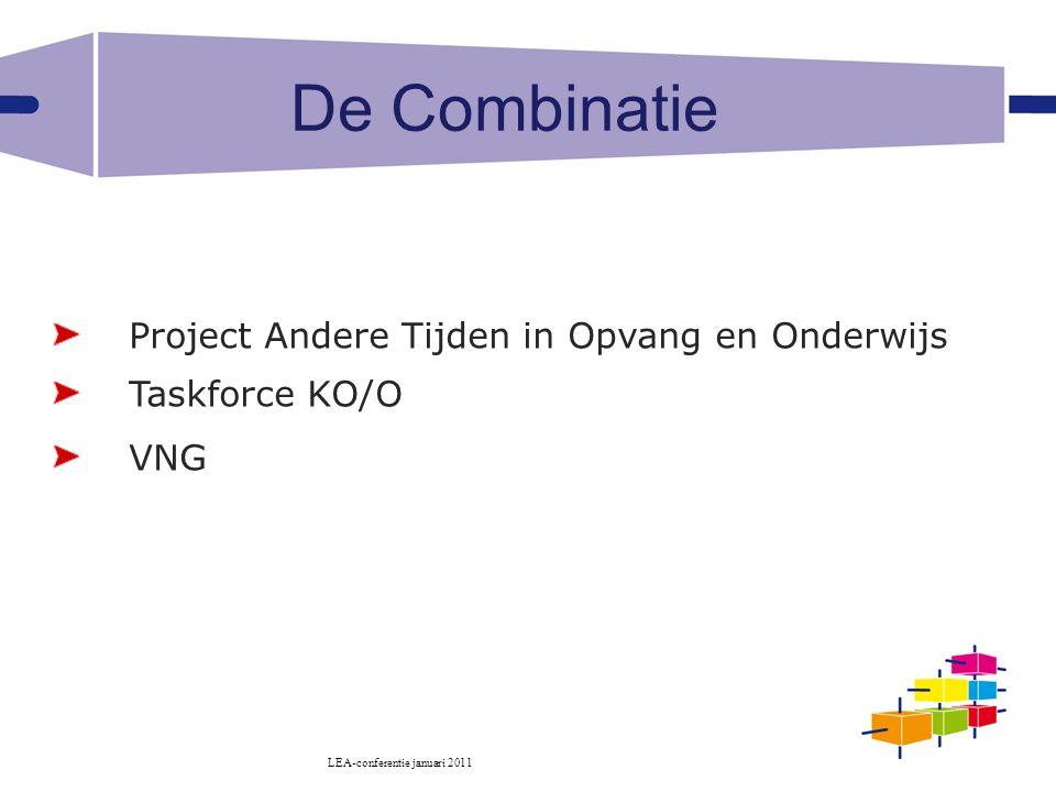 Project Andere Tijden in Opvang en Onderwijs Taskforce KO/O VNG LEA-conferentie januari 2011 De Combinatie