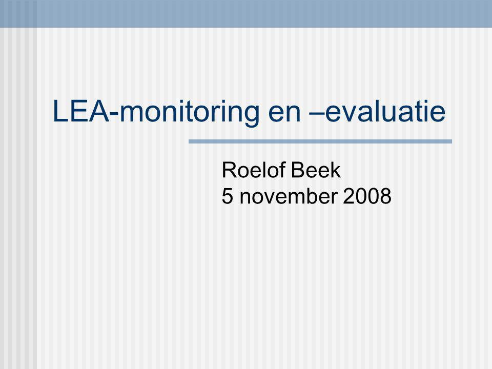 LEA-monitoring en –evaluatie Roelof Beek 5 november 2008