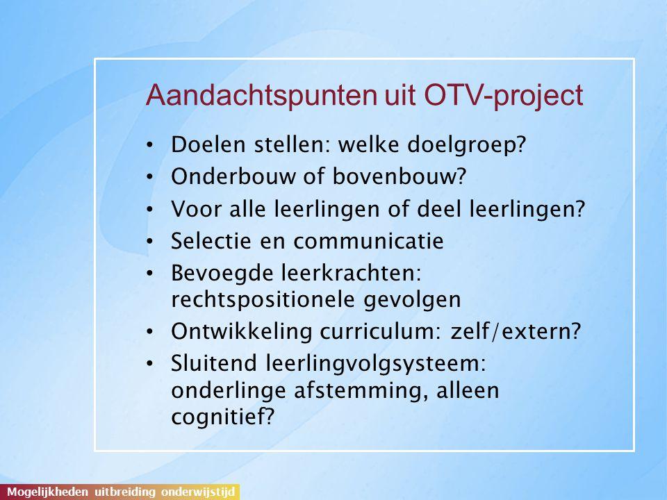 Mogelijkheden uitbreiding onderwijstijd Aandachtspunten uit OTV-project Doelen stellen: welke doelgroep.