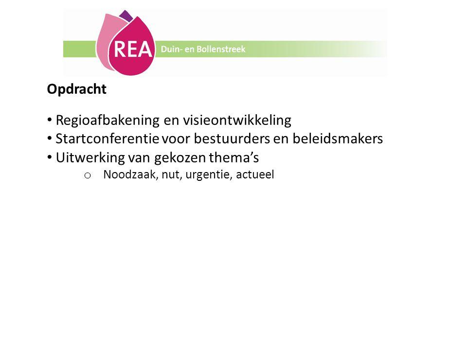 Opdracht Regioafbakening en visieontwikkeling Startconferentie voor bestuurders en beleidsmakers Uitwerking van gekozen thema's o Noodzaak, nut, urgen